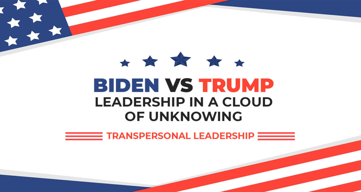 Biden vs Trump – Leadership in a cloud of unknowing