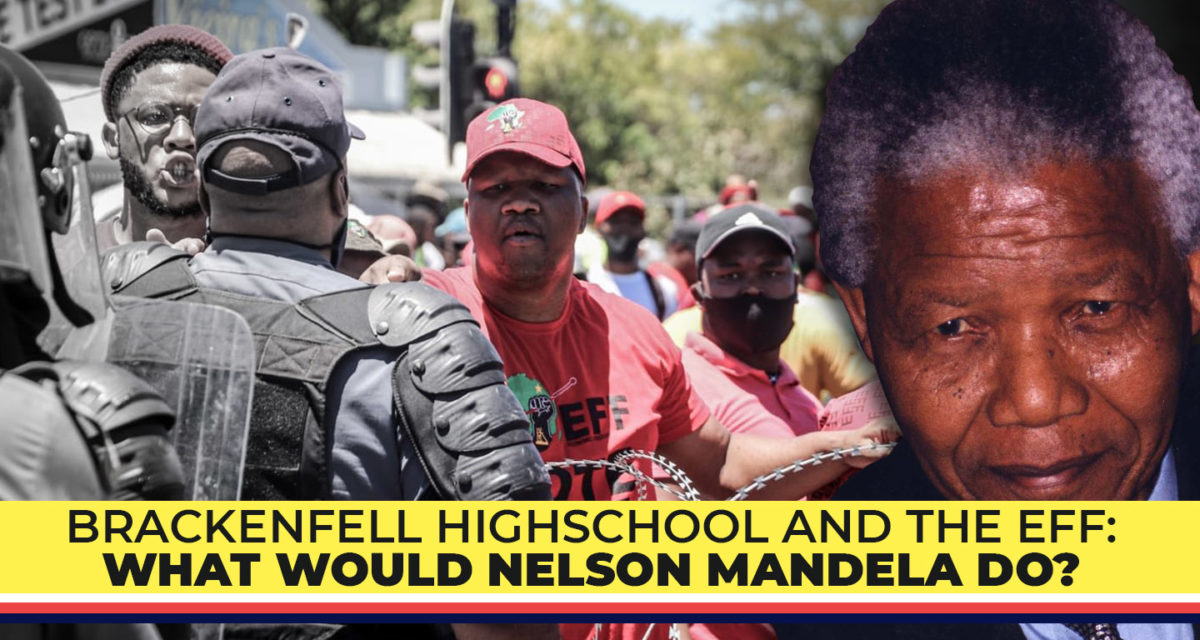 Brackenfell High School and the EFF: What would Nelson Mandela do?